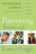 Parenting Teens With Love & Logic ((REV)06) by Cline, Foster - Fay, Jim [Hardcover (2006)] pdf