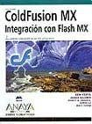 Coldfusion MX: Integracion Con Flash MX. Diseno y creatividad / Integration with Flash MX. Design and Creativity (Spanish Edition) by Anaya Multimedia-Anaya Interactiva