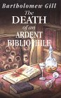 The Death of an Ardent Bibliophile, Bartholomew Gill, 0786205733