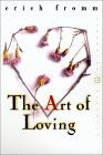 The Art of Loving : Classics of Personal Development, Fromm, Erich, 0060113758
