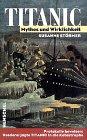 Titanic: Mythos und Wirklichkeit