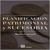 PLANIFICACION PATRIMONIAL Y SUCESORIA (Spanish Edition)