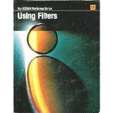 Using Filters, Eastman Kodak Company Staff, 0879852771