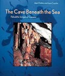 Cave Beneath the Sea: Paleolithic Images at Cosquer