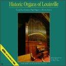 Historic Organ of Louisville / Various