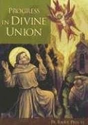 Progress in Divine Union