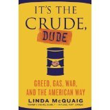 img - for It's the Crude Dude greed gas war, and the American way (2006 hardback) book / textbook / text book