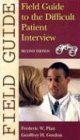 Field Guide to the Difficult Patient Interview (Field Guide Series) by Platt. Frederic W. ( 2004 ) - Field Az Williams