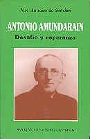 Descargar Libro Antonio Amundaráin.: Desafío Y Esperanza De José Antonio José Antonio De Sobrino