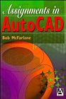 Assignments in AutoCAD, McFarlane, Bob, 0470244151