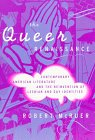 The Queer Renaissance : Contemporary American Literature and the Reinvention of Lesbian and Gay Identities, McRuer, Robert, 0814755550