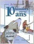 Livre gratuits en ligne 10 histoires pour mes 10 ans (1 livre + 1 CD audio) epub pdf