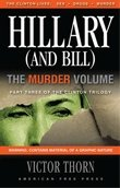 Hillary (And Bill) The Murder Volume: Part Three of the Clinton Trilogy by Victor Thorn (2008-05-03) pdf epub