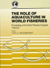 The Role of Aquaculture in World Fisheries : Proceedings of the World Fisheries Congress, Athens, Greece, , 1886106290
