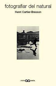 Descargar Libro Fotografiar Del Natural Henri Cartier-bresson