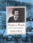 Mathew Brady, George E. Sullivan, 0525651861