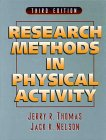 Research Methods in Physical Activity, Thomas, Jerry R. and Nelson, Jack K., 0880114819