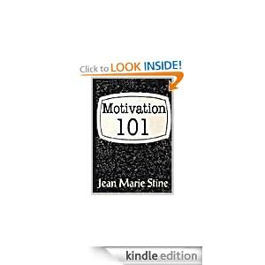 Motivation 101 Jean Marie Stine