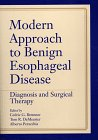 Modern Approach to Benign Esophageal Disease : Diagnosis and Surgical Therapy, Bremner, Cedric G., 0942219961