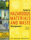 Guide to Hazardous Materials and Waste Management : Risk, Regulations, and Responsibility, Kindschy, Jon W. and Kraft, Marilyn, 0923956247