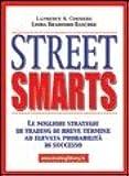 Street smarts. Le migliori strategie di trading di breve termine ad elevata probabilità di successo