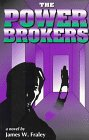 The Power Brokers, James W. Fraley, 1885487061