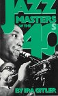 Jazz Masters of the Forties, Ira Gitler, 0306802244