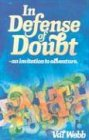 In Defense of Doubt, Val Webb, 0827216130