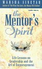 img - for The Mentor's Spirit: Life Lessons on Leadership and the Art of Encouragement book / textbook / text book