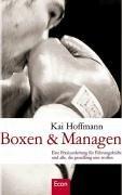 Boxen & Managen: Eine Praxisanleitung für Führungskräfte und alle, die geradlinig sein wollen