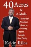 Search : 40 Acres and a Mule: The African American Guide to Building Wealth Through Real Estate