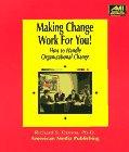 Making Change Work for You!, Richard S. Deems, 188492638X
