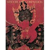Wisdom and Compassion: The Sacred Art of Tibet (Revised and Expanded)