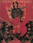 img - for Wisdom and Compassion: The Sacred Art of Tibet (Revised and Expanded) book / textbook / text book