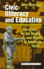 Civil Illiteracy and Education : Battle for the Hearts and Minds of American Youth, Marciano, John D., 0820428795