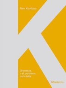 Descargar Libro Grandeza, O El Problema De La Talla Rem Koolhaas