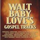 Walt Baby Love's Gospel Tracks