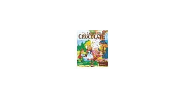 Amazon.com: La Casita de Chocolate (Spanish Edition) (9788430594306): Susaeta: Books