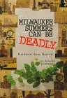 Milwaukee Summers Can Be Deadly