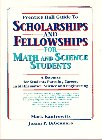 Prentice Hall Guide to Scholarships and Fellowships for Math and Science Students: A Resource for Students Pursuing Careers in Mathematics, Science