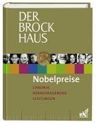 Der Brockhaus Nobelpreise: Chronik herausragender Leistungen