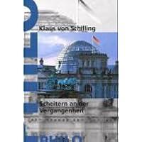 Scheitern an der Vergangenheit. Das deutsche Selbstverständnis zwischen Re-Education und Berliner Republik
