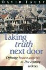 Taking Truth Next Door, David Faust, 0784710775