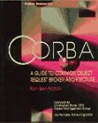 CORBA: A Guide to Common Object Request Broker Architecture (McGraw-Hill Object Technology)