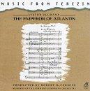 The Emperor of Atlantis: Music From Terezin