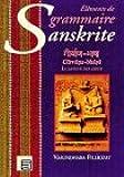 Eléments de grammaire sanskrite : Girvana-Bhasa la langue des dieux