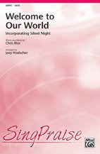 Rice Word Chris Music (Welcome to Our World - Words and music by Chris Rice / arr. Joey Hoelscher - Choral Octavo - SATB and Opt. Child's Solo)