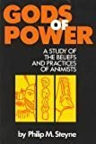 Gods of Power: A Study of the Beliefs and Practices of Animists