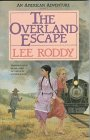 The Overland Escape, Lee Roddy, 1556610262