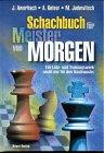 Schachbuch für Meister von Morgen. Der Weg zum Erfolg